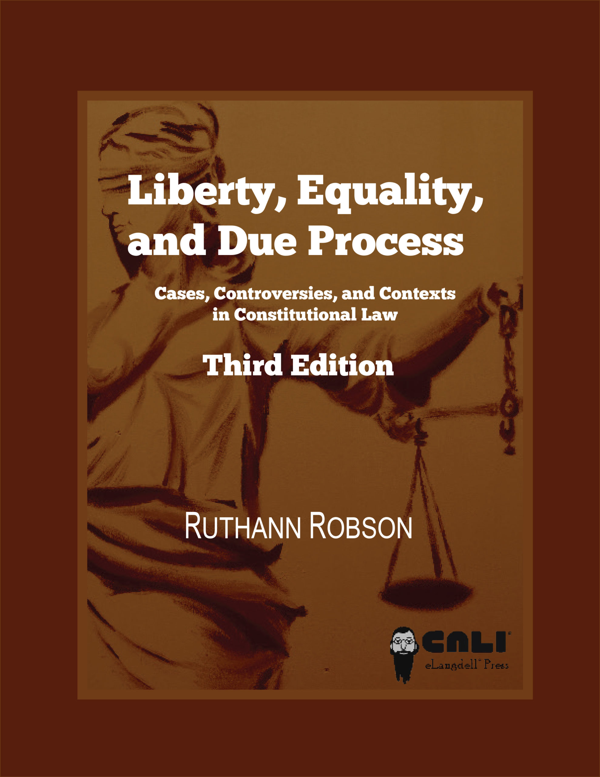 Cover image for Liberty, Equality, and Due Process: Cases, Controversies, and Contexts in Constitutional Law